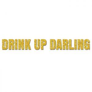 Drink Up Darling Oro – Glitter Banner