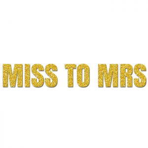 Miss to Mrs Oro- Glitter Banner