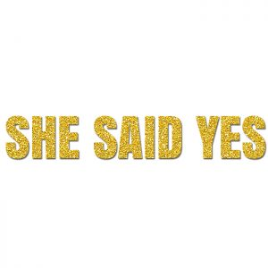 She Said Yes Oro- Glitter Banner