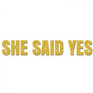 She Said Yes Oro- Glitter Banner